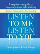 "Front cover of ""Listen to Me, Listen to You; A Step-by-step Guide to Communications Skills Training"" by Mandy Kotzman and Anne Kotzman"