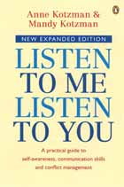 "Front cover of The New Expanded ""Listen to Me, Listen to You, A Practical Guide to Self-awareness, Communication Skills and Conflict Management"" by Anne Kotzman and Mandy Kotzman"